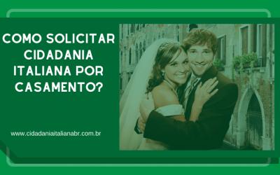 Como solicitar Cidadania Italiana por Casamento?
