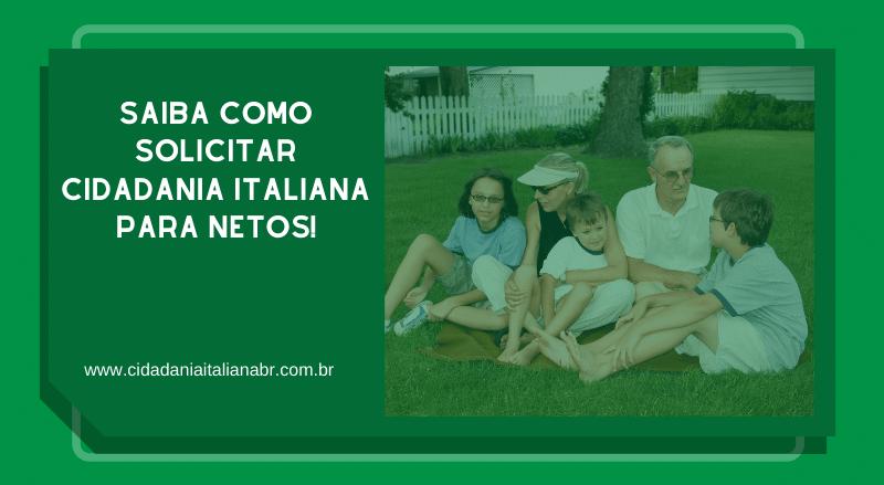 Saiba como solicitar Cidadania Italiana para netos!